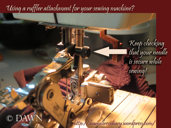 Using a ruffler? Make sure to keep tightening/checking the needle screw!