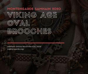 Montengarde Samhain (Nov 6-8 2020) class: Viking age oval brooches
