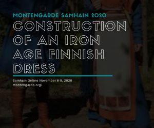 Montengarde Samhain (Nov 6-8 2020) class: Construction of an Iron Age Finnish dress