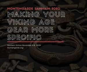 Montengarde Samhain (Nov 6-8 2020) class: Making your viking age gear more specific