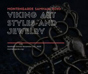 Montengarde Samhain (Nov 6-8 2020) class: Viking art styles and jewelry